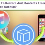 How To Restore Just Contacts From iTunes Backup?