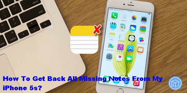 how-to-get-back-all-missing-notes-from-iphone-5s