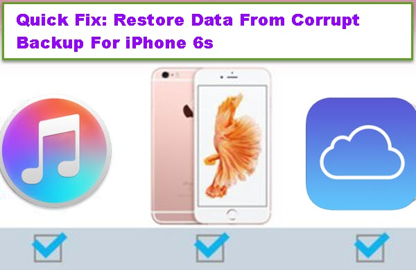 recover-iphone-6s-data-from-corrupt-backup