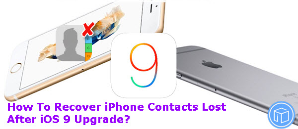 recover-iphone-lost-contacts-after-ios-9-upgrade