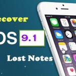 How To Recover Lost Notes From iPhone 6s Running iOS 9.1?