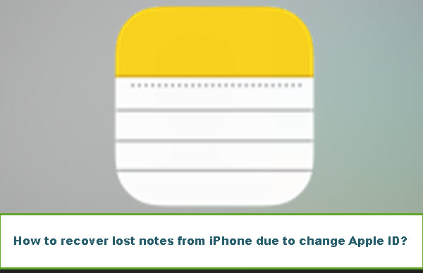 recover-lost-notes-from-iphone-changing-apple-id