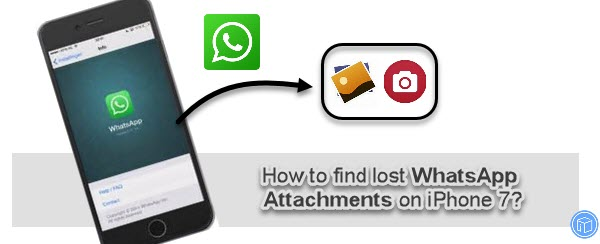 How to find lost WhatsApp attachments on iPhone 7