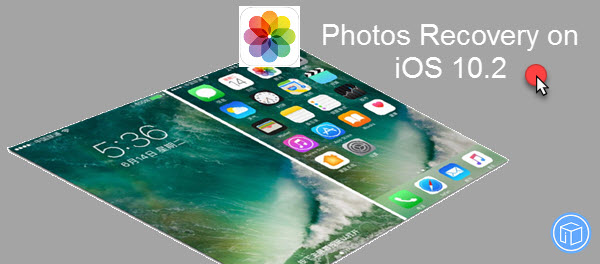 recover deleted photos on ios 10.2