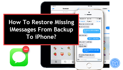 recover disappeared imessages from backup to iphone