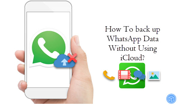 save whatsapp data without using icloud