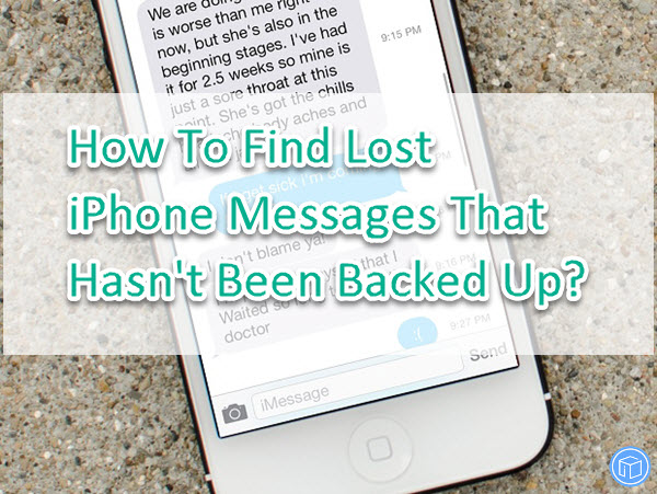 find lost iphone messages without backup