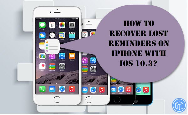restore lost reminders on iphone 10.3
