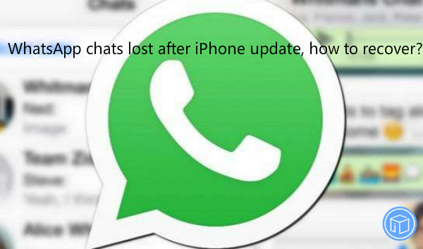 retrieve missing whatsapp chats after iphone update