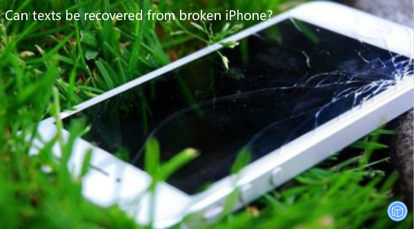 restore texts from smashed iphone