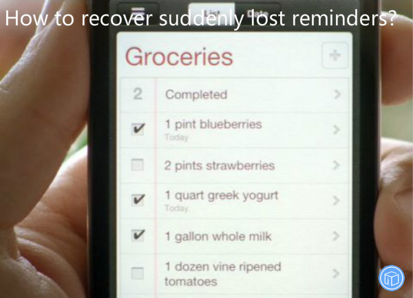 restore accidentally missing reminders