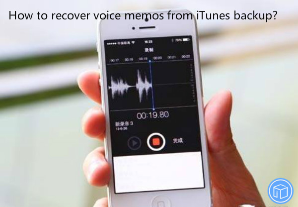 restore voice memos from itunes backup