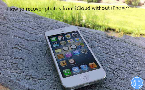 restore pictures from icloud without iphone