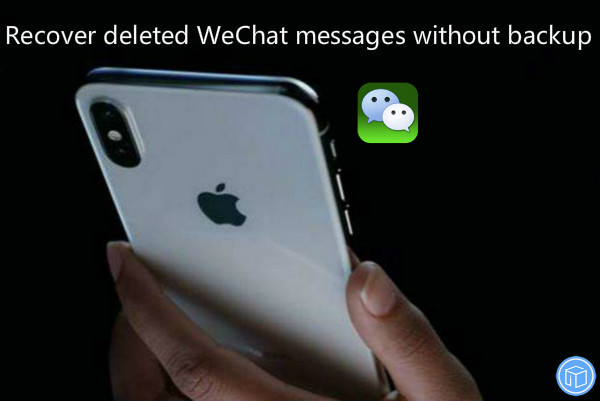 restore lost wechat messages if you don't have a backup