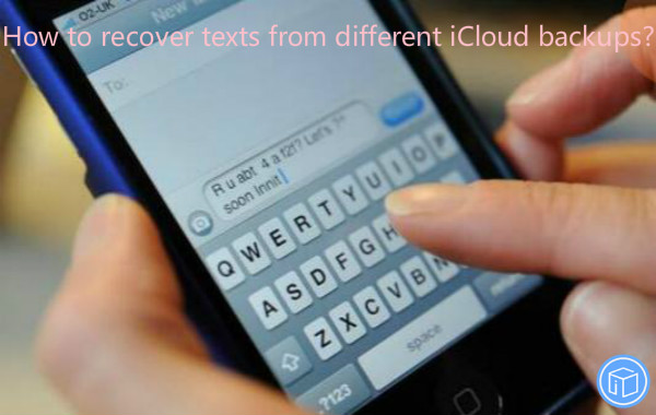 restore texts from individual icloud backups