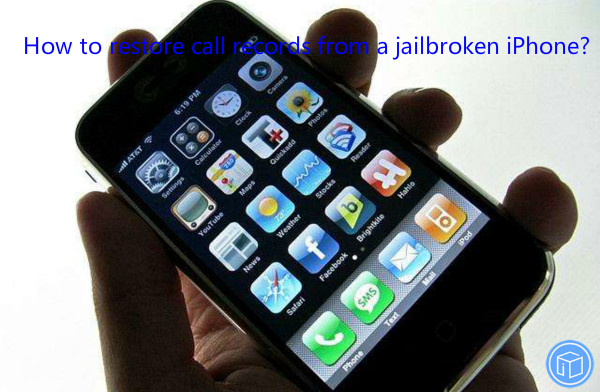 retrieve call history from jailbroken iphone