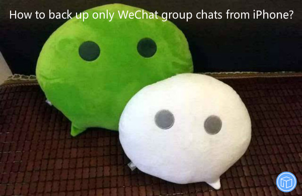 transfer only iphone wechat group chats to computer
