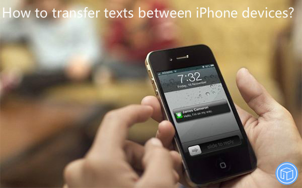 move texts from an iphone to another
