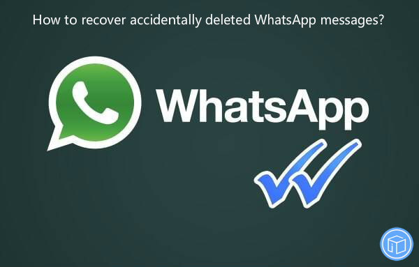 undelete mistakenly erased whatsapp conversations