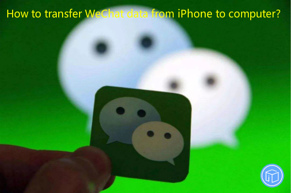 copy wechat data from iphone to computer