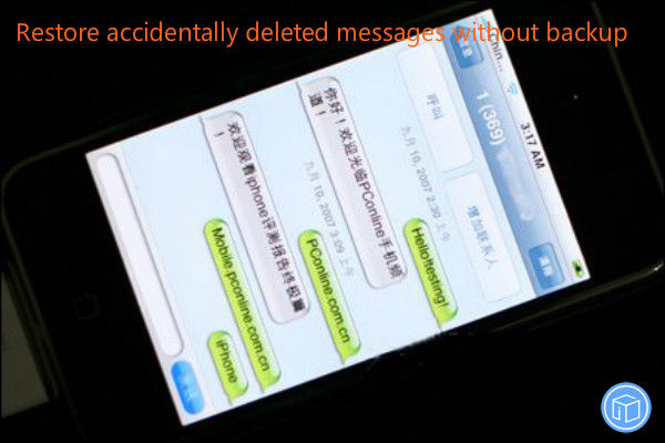 get back mistakenly erased texts back without a backup