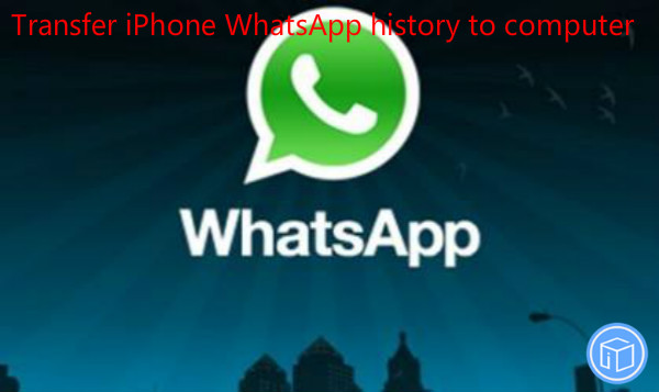 move whatsapp messages from iphone to computer
