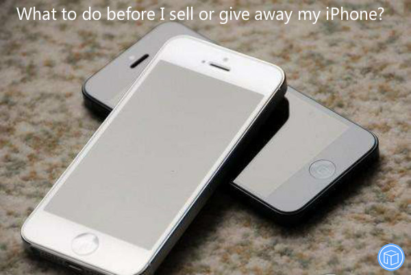 steps to do before you sell iphone