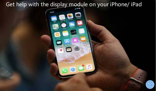 issues with the display module on your iphone/ipad