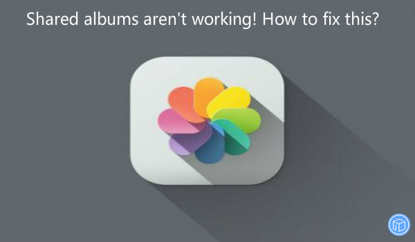 solve the shared albums aren't working problem